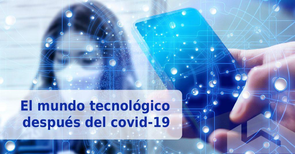 Mundo tecnológico post Covid-19